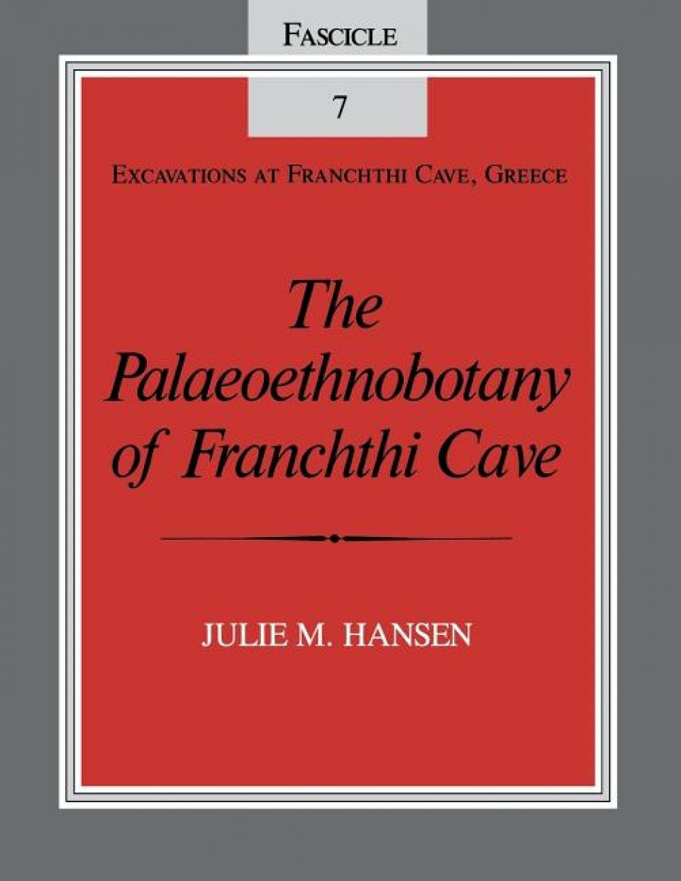 The Palaeoethnobotany of Franchthi Cave, Greece