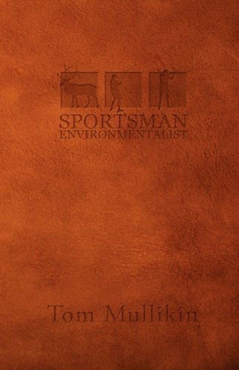 The Sportsman Environmentalist