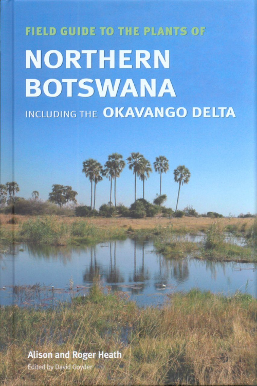 Field Guide to the Plants of Northern Botswana