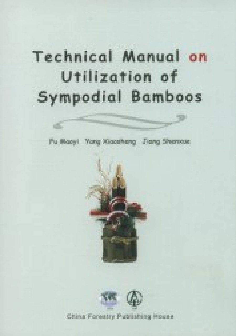 Technical Manual on Utilization of Sympodial Bamboos