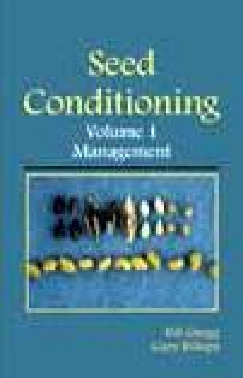 Seed Conditioning, Volume 1 Management