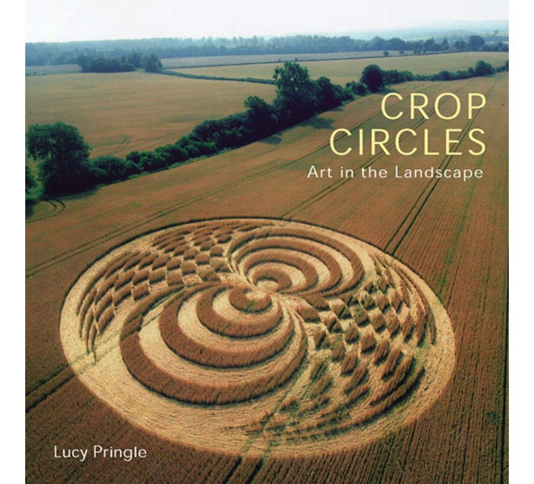 Crop Circles: Art in the Landscape