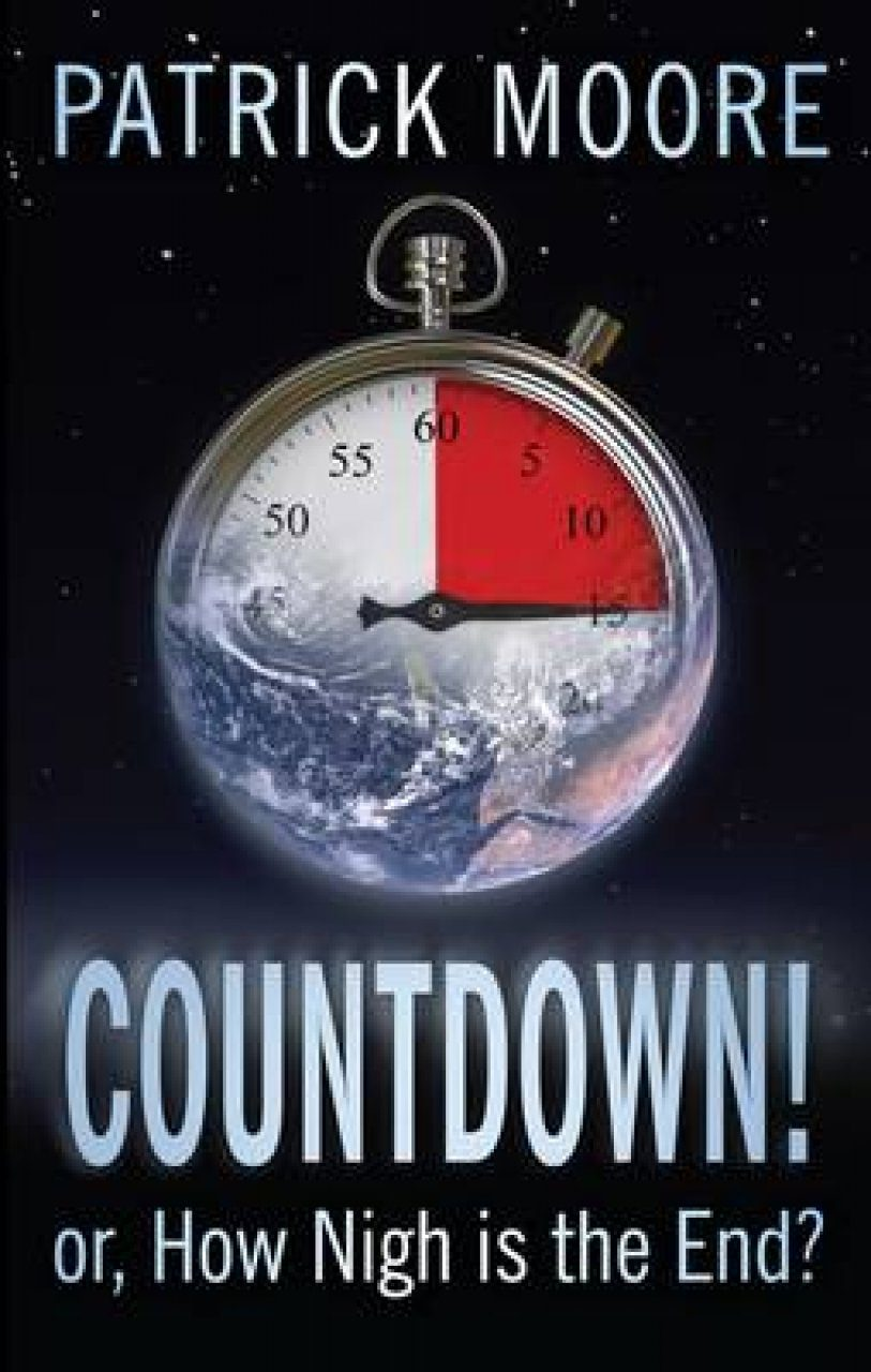 Countdown!: or, How Nigh is the End?