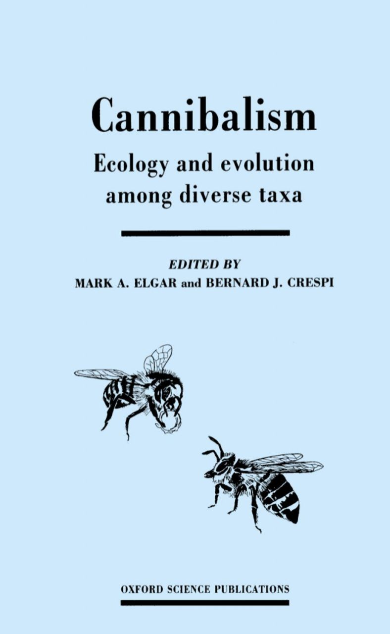 Cannibalism: Ecology and Evolution Among Diverse Taxa