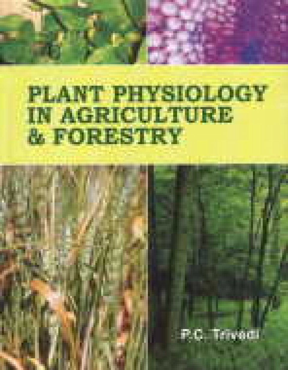 Plant Physiology in Agriculture and Forestry