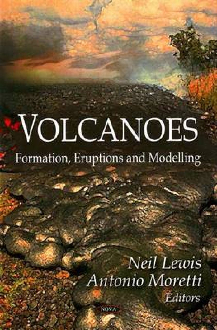 Volcanoes: Formation, Eruptions and Modelling