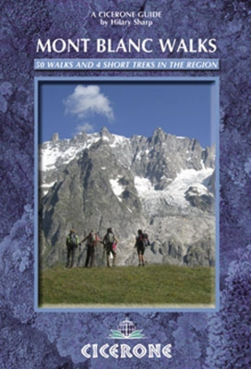 Cicerone Guides: Mont Blanc Walks