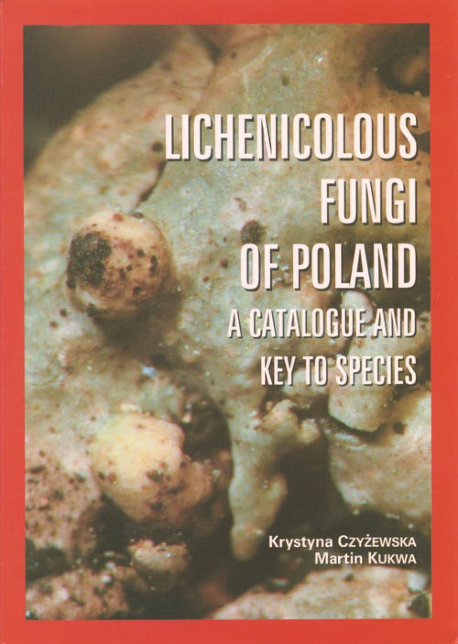 Lichenicolous Fungi of Poland: A Catalogue and Key to Species