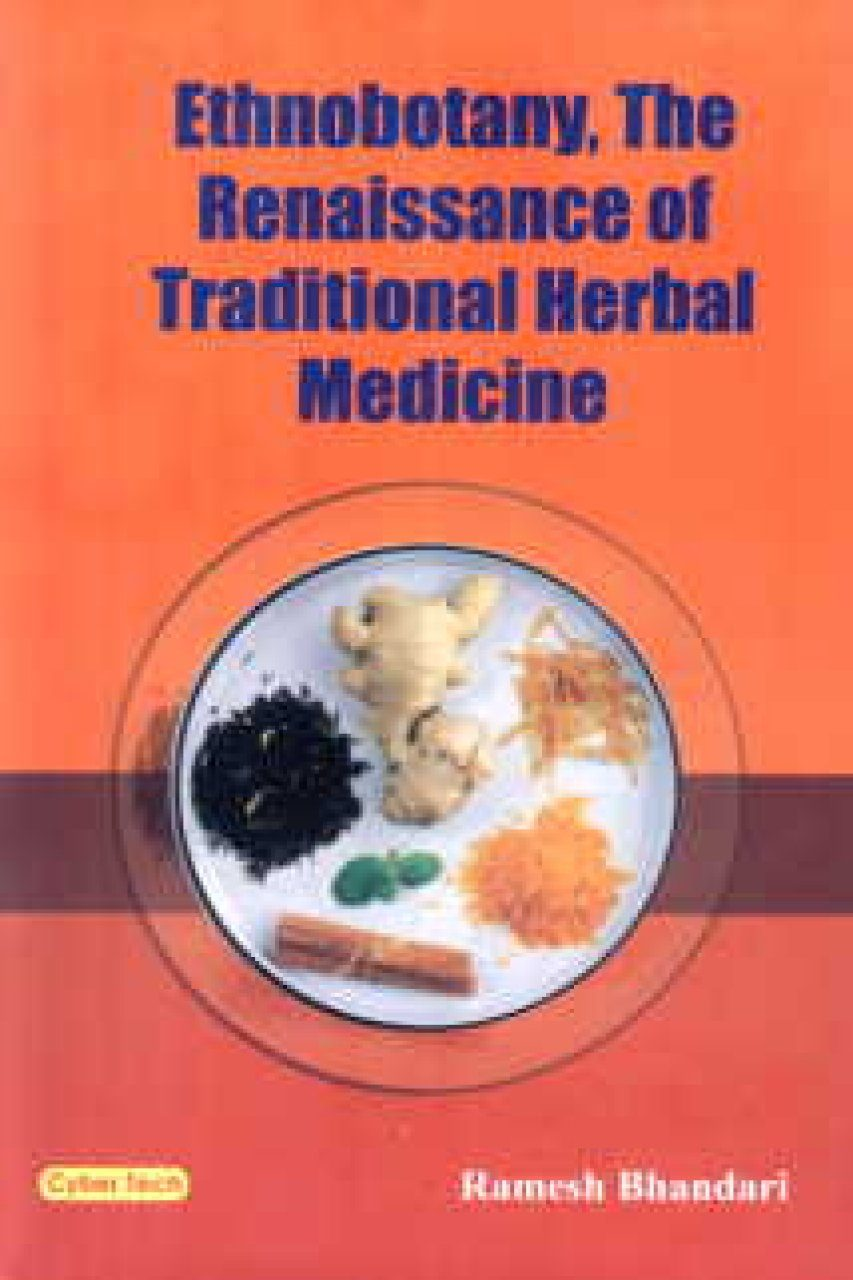 Ethnobotany: The Renaissance of Traditional Herbal Medicine