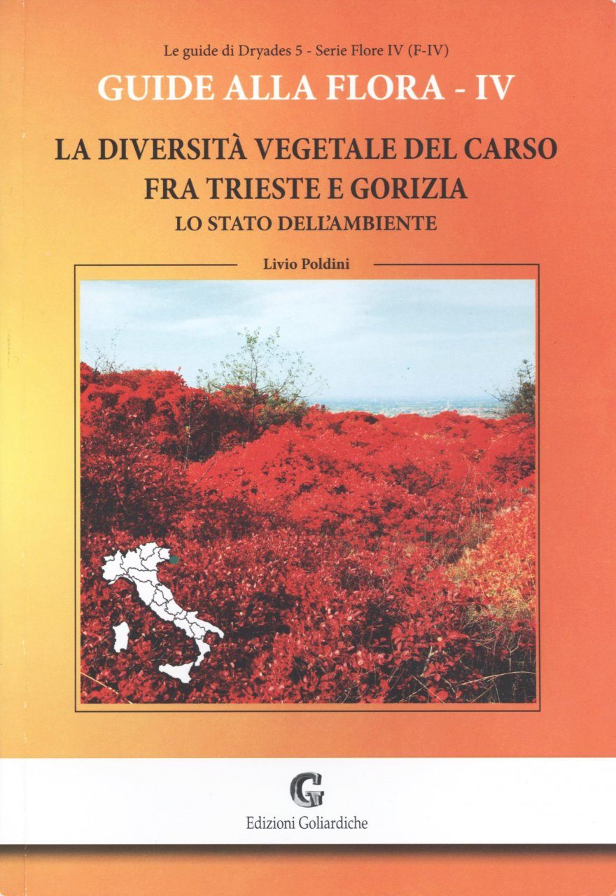 Guide alla Flora - IV: La Diversita Vegetale del Carso Fra Triests e Gorizia [Guide to Flora, Volume 4: The Vegetable Diversity of the Karst Between Triests and Gorizia]