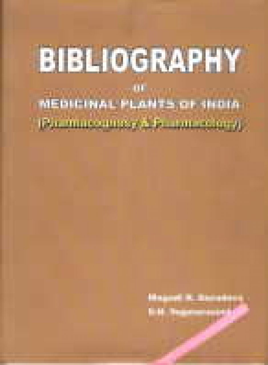 Bibliography of Medicinal Plants of India: Pharmacognosy and Pharmacology