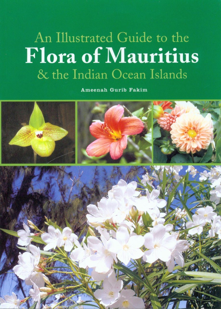 An Illustrated Guide to the Flora of Mauritius and the Indian Ocean Islands