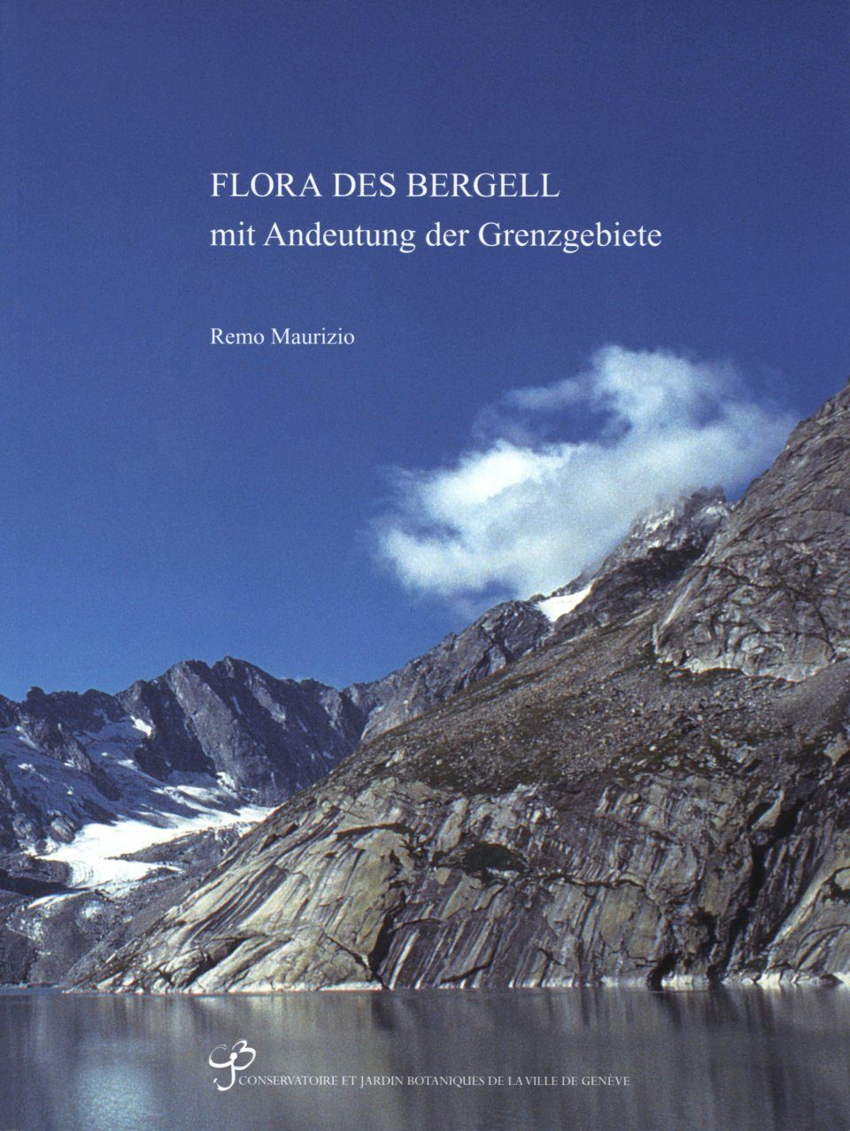 Boissiera, Volume 62: Flora des Bergell: Mit Andeutung der Grenzgebiete [Flora of the Bergell: With Indication of the Border Areas]