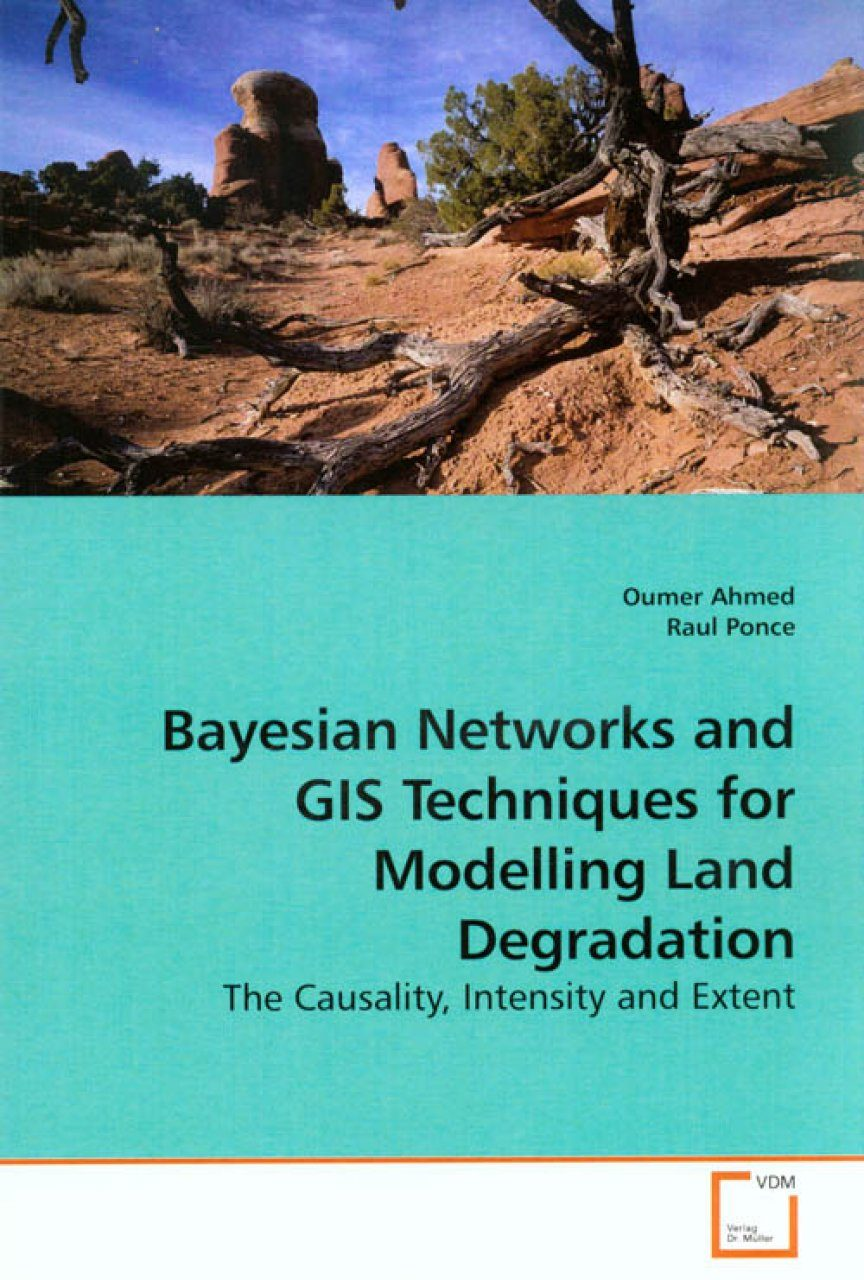 Bayesian Networks and GIS Techniques for Modelling Land Degradation