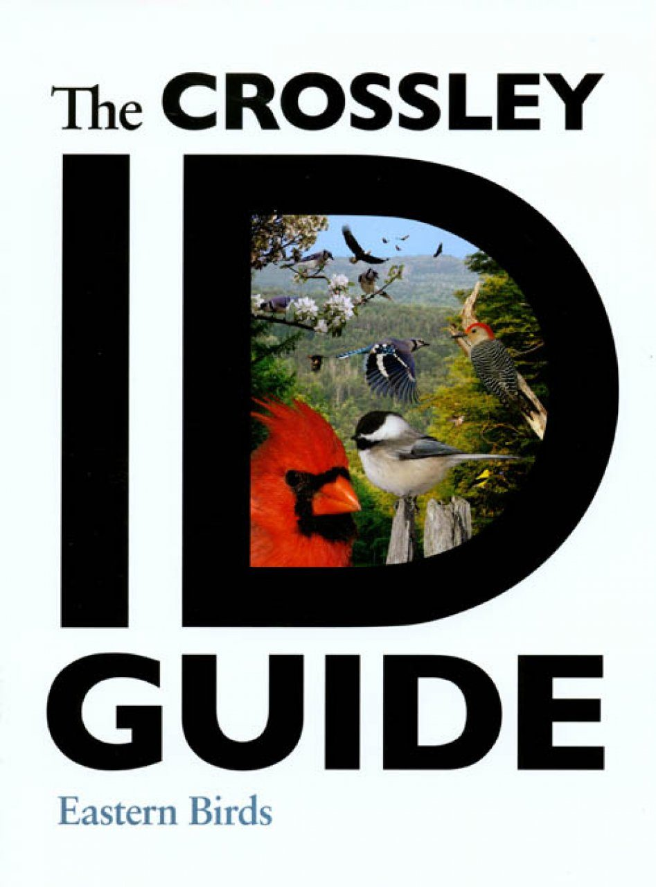 The Crossley ID Guide: Eastern Birds