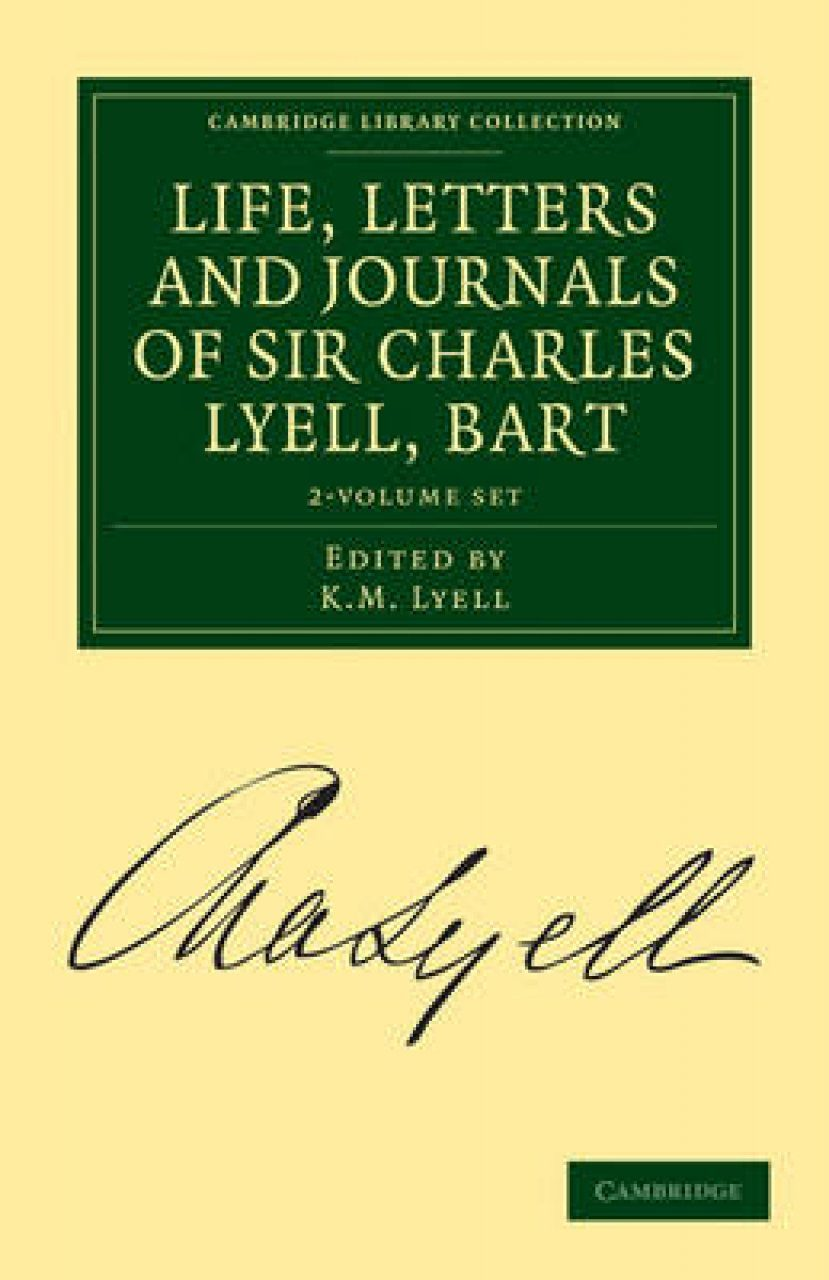 Life, Letters and Journals of Sir Charles Lyell, Bart (2-Volume Set)