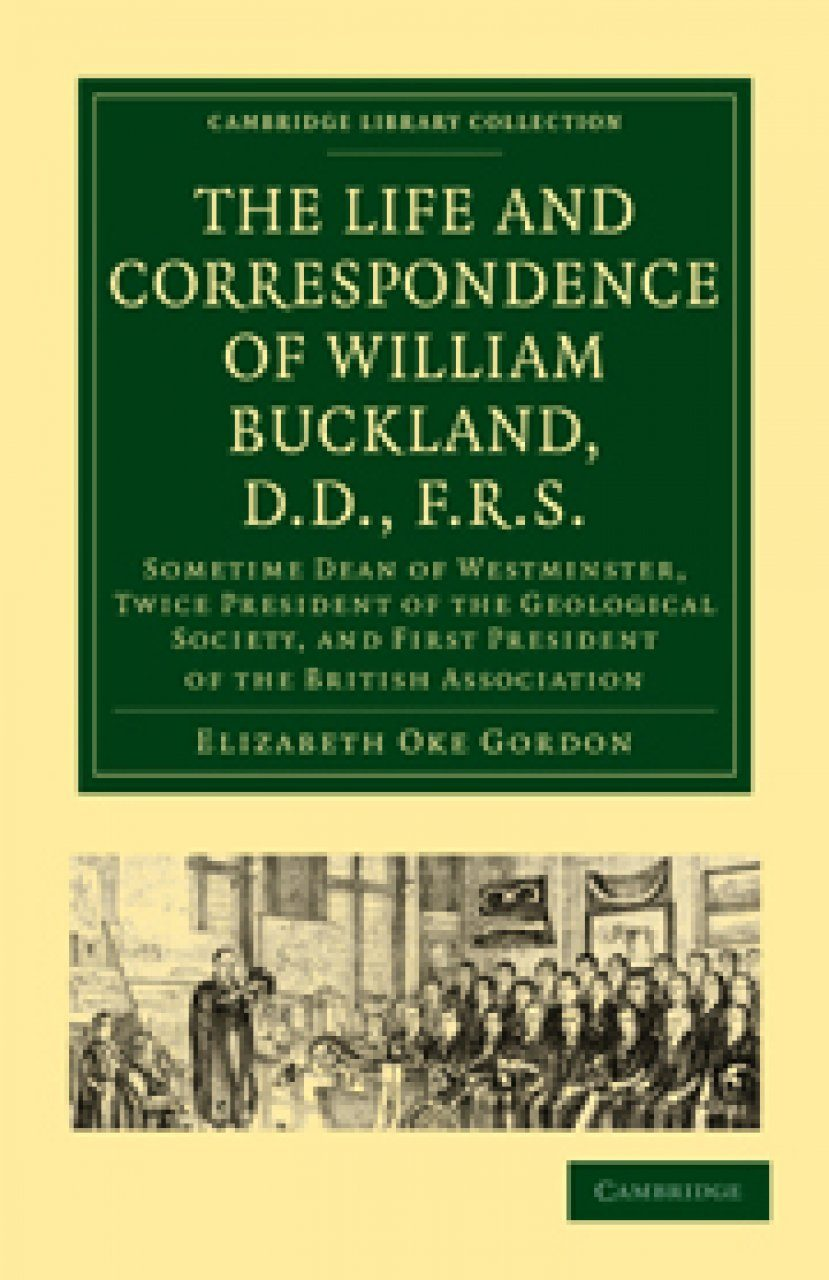 The Life and Correspondence of William Buckland, D.D., F.R.S