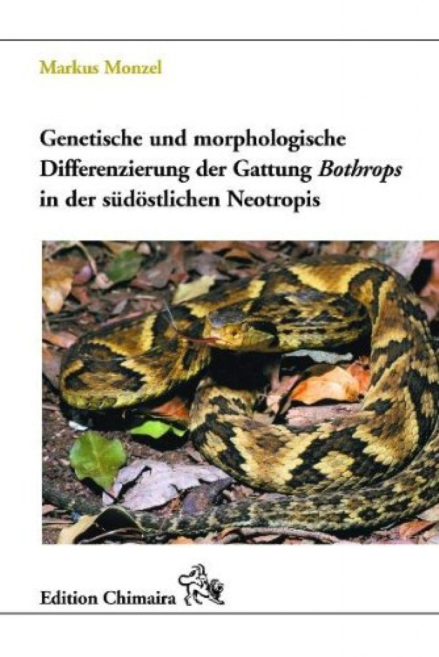 Genetische und Morphologische Differenzierung der Gattung Bothrops in der Südöstlichen Neotropis [Genetic and Morphological Differentiation of the Genus Bothrops in the Southeastern Neotropics]