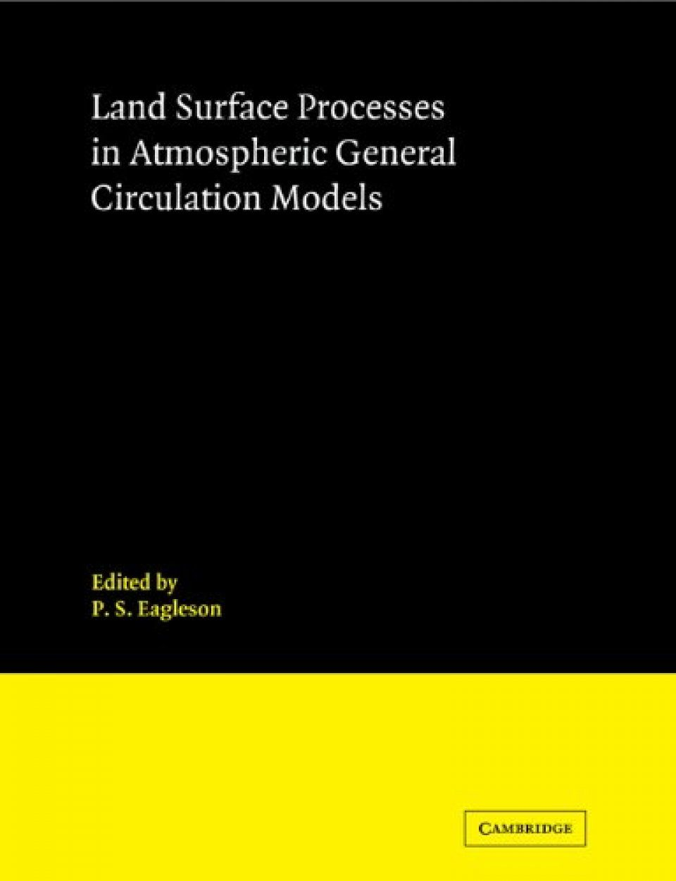 Land Surface Processes in Atmospheric General Circulation Models