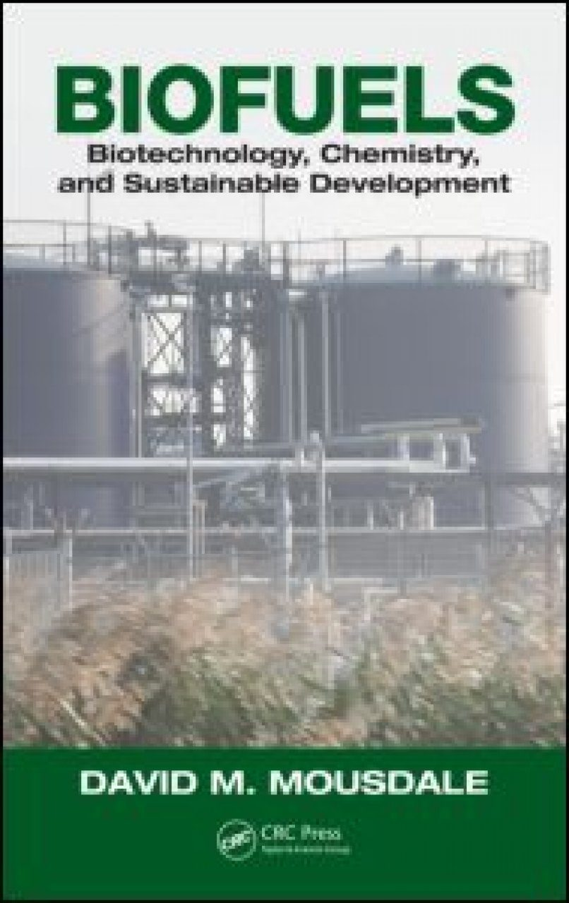 Biofuels: Biotechnology, Biochemical Engineering and Sustainable Development