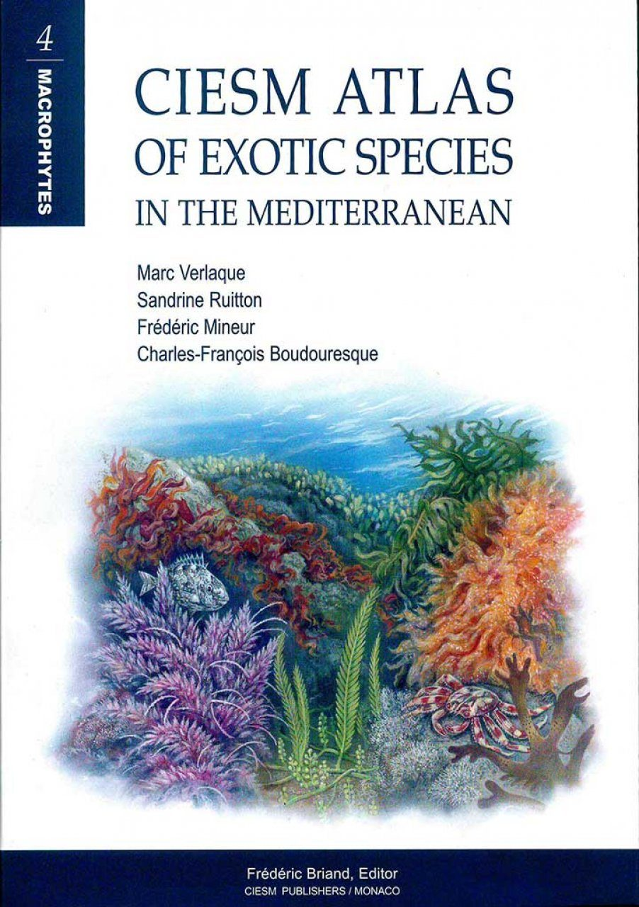CIESM Atlas of Exotic Species in the Mediterranean, Volume 4: Macrophytes