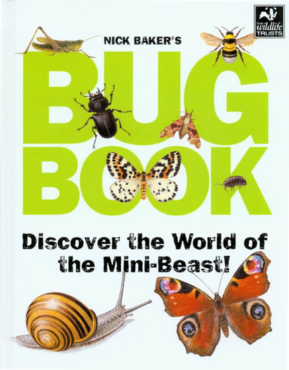 Nick Baker's Bug Book