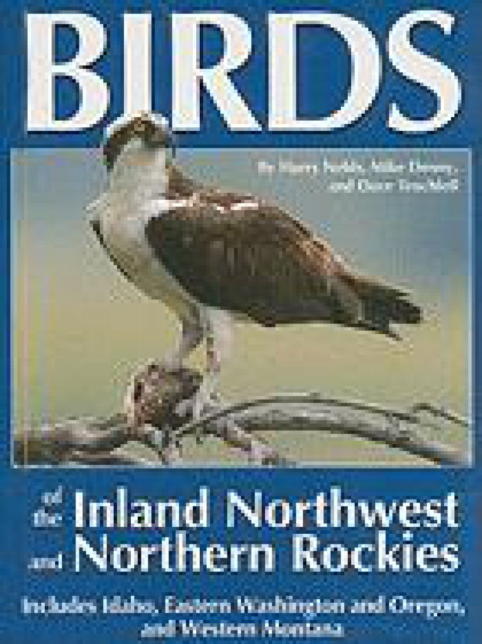 Birds of the Inland Northwest and Northern Rockies
