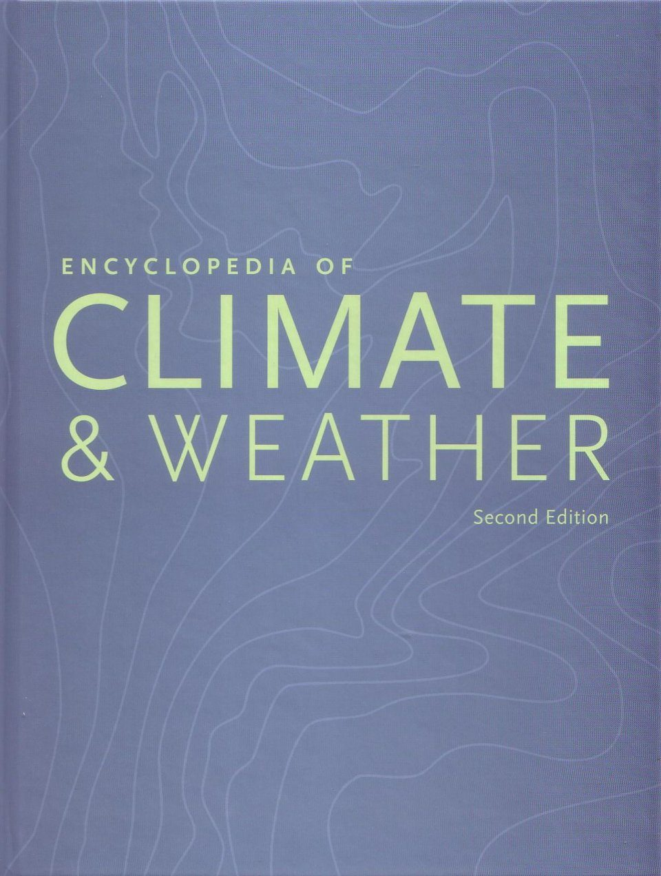 Encyclopedia of Climate and Weather (3-Volume Set)