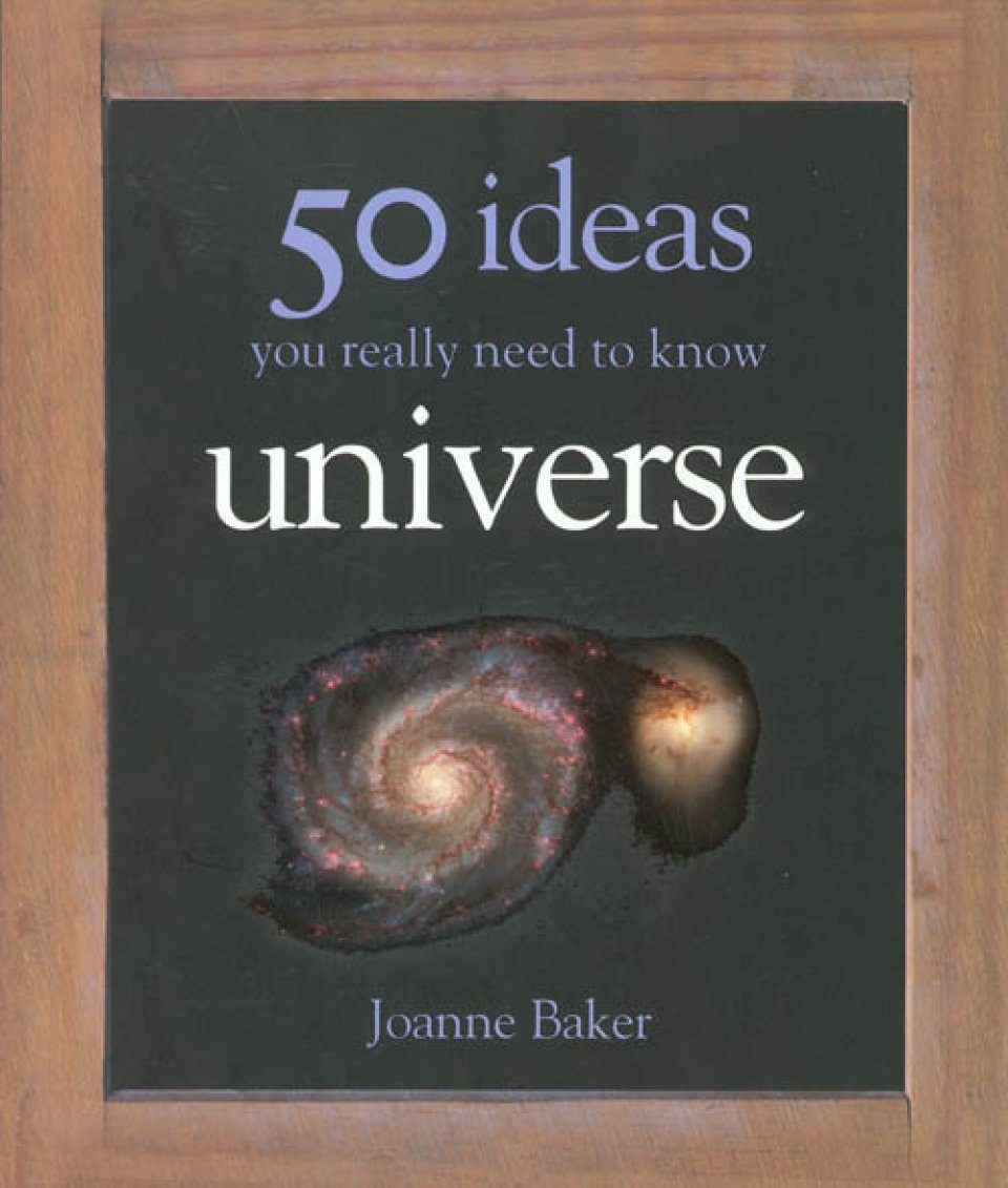 The Universe: 50 Ideas You Really Need to Know