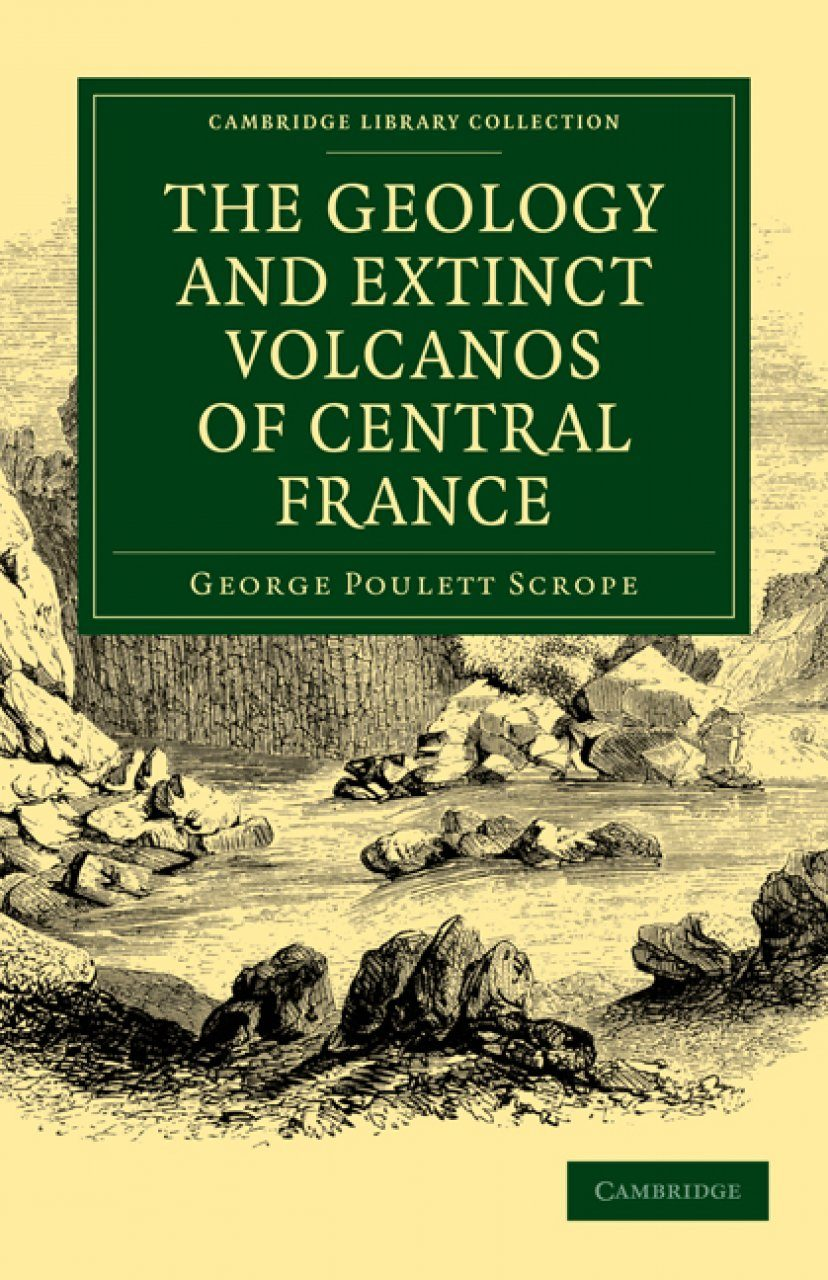 The Geology and Extinct Volcanos of Central France