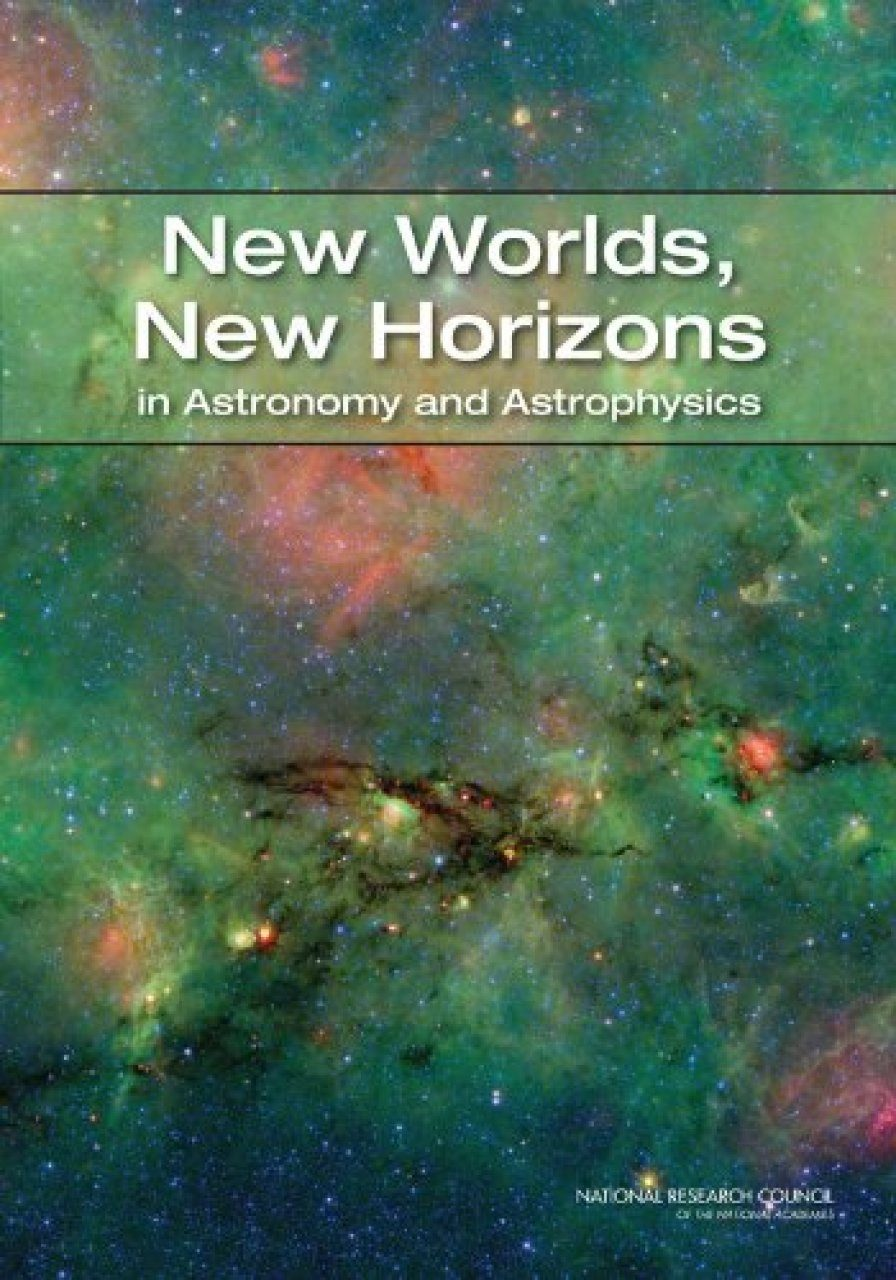 New Worlds, New Horizons in Astronomy and Astrophysics