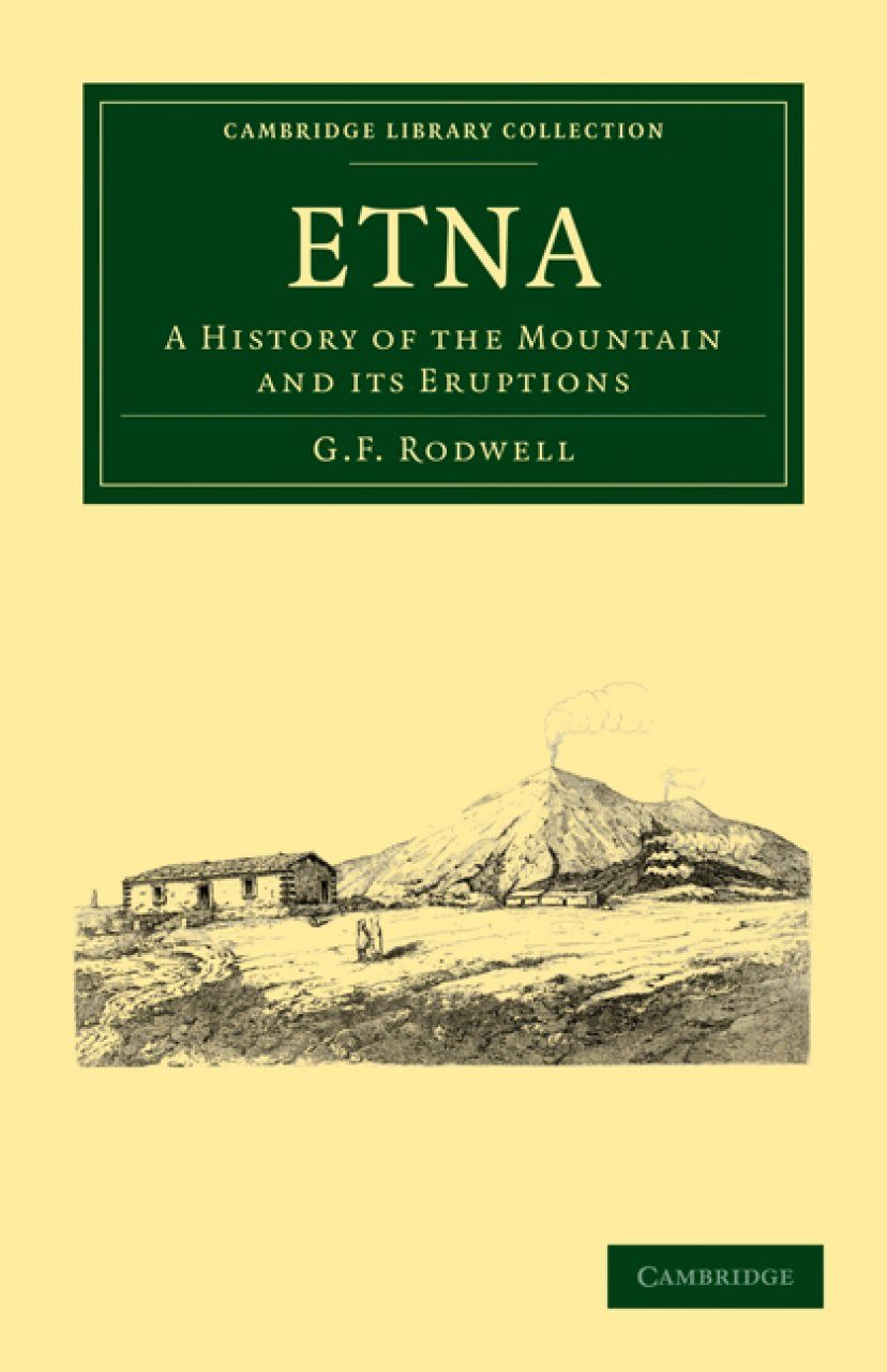 Etna: A History of the Mountain and its Eruptions