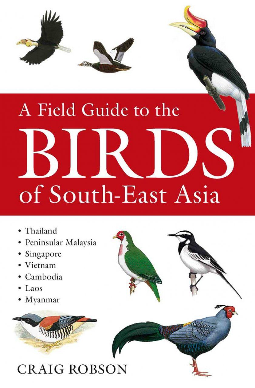 A Field Guide to the Birds of South-East Asia: Craig ...