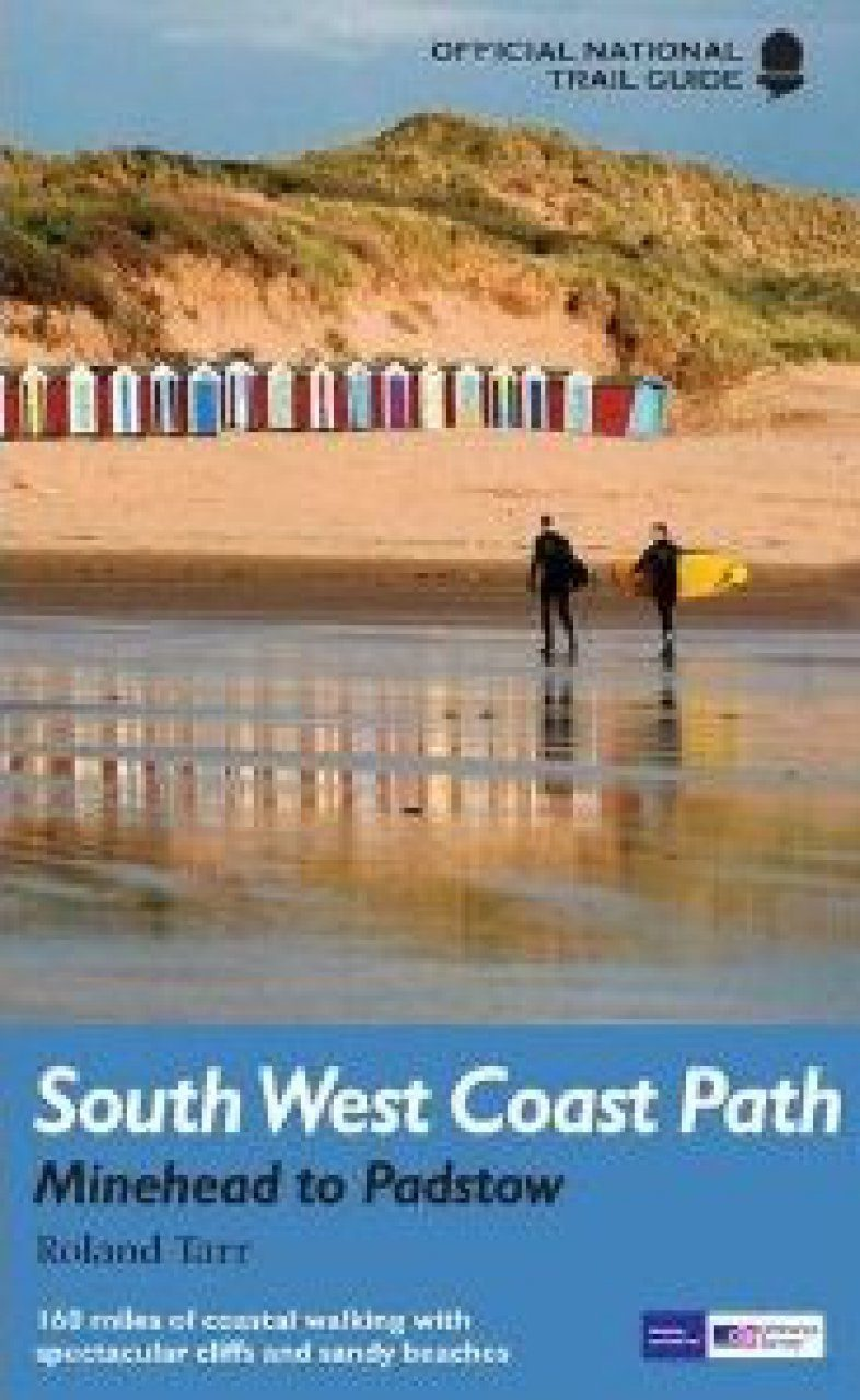 National Trail Guides: South West Coast Path - Minehead to Padstow