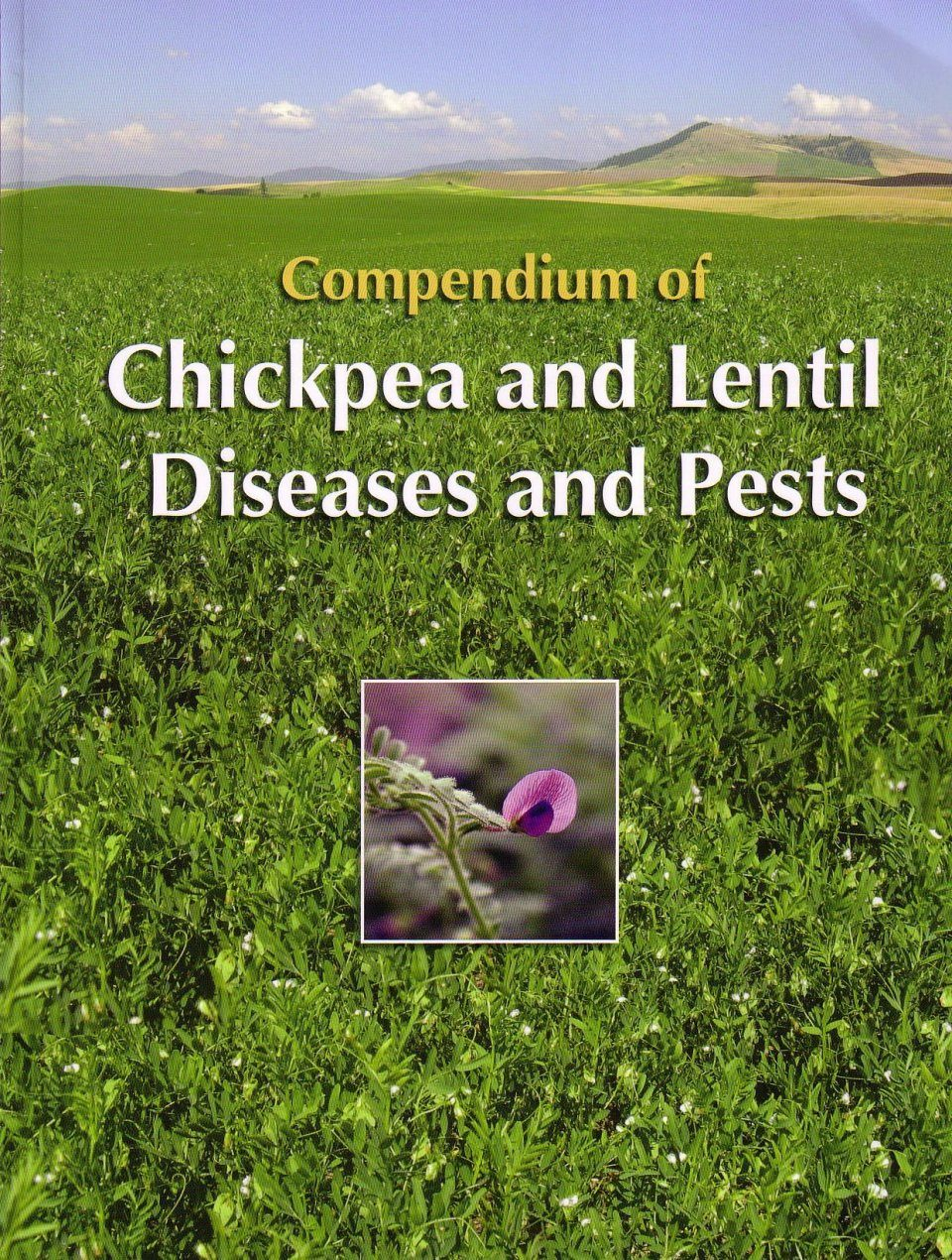Compendium of Chickpea and Lentil Diseases and Pests