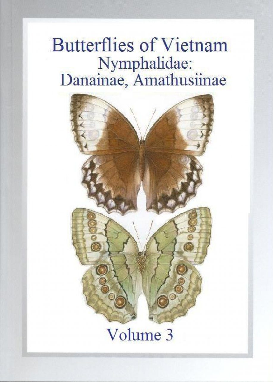 Butterflies of Vietnam, Volume 3: Nymphalidae: Danainae, Amathusiinae