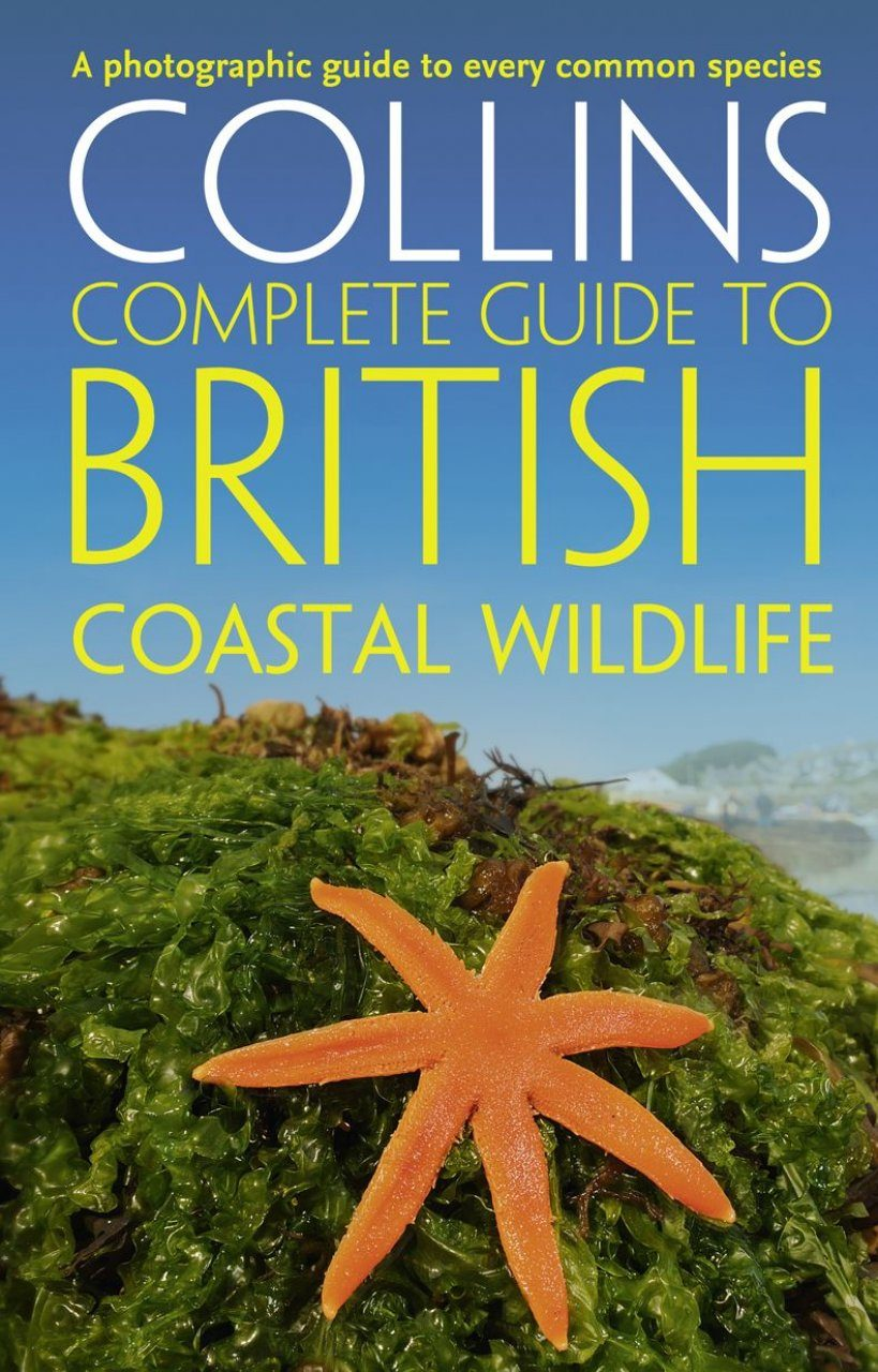 Collins Complete Guide to British Coastal Wildlife