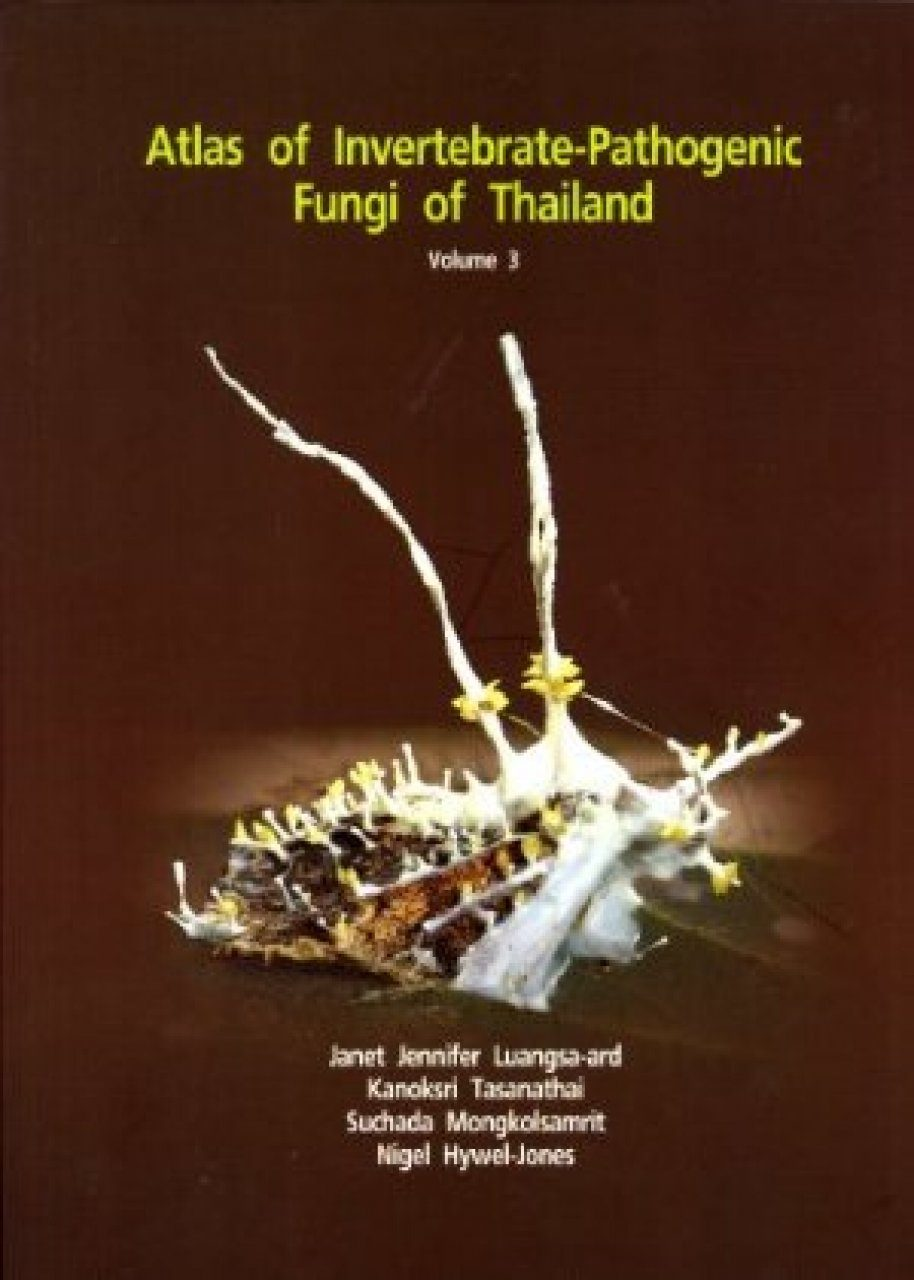 Atlas of Invertebrate-Pathogenic Fungi of Thailand: Volume 3