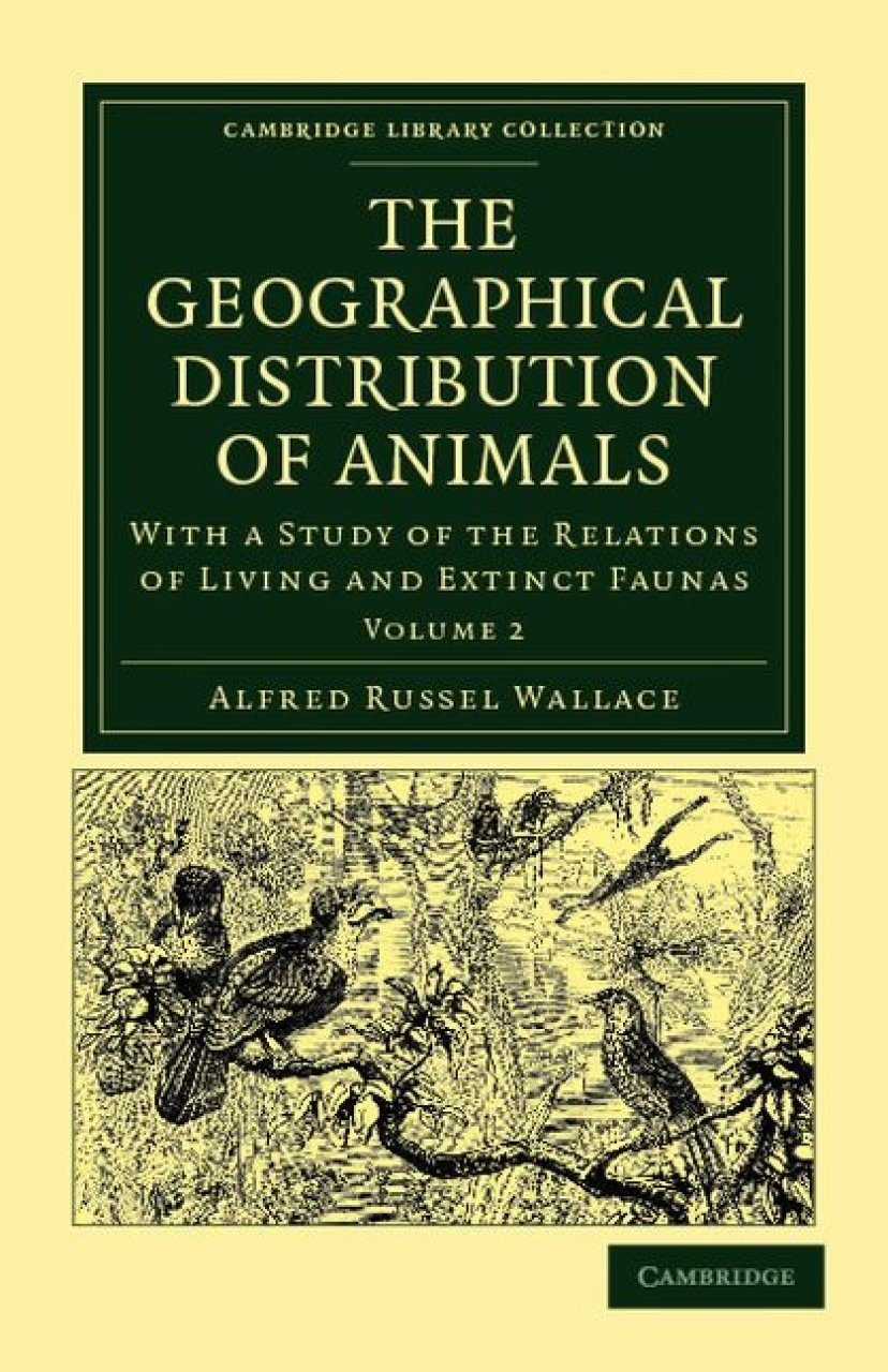 The Geographical Distribution of Animals, Volume 2