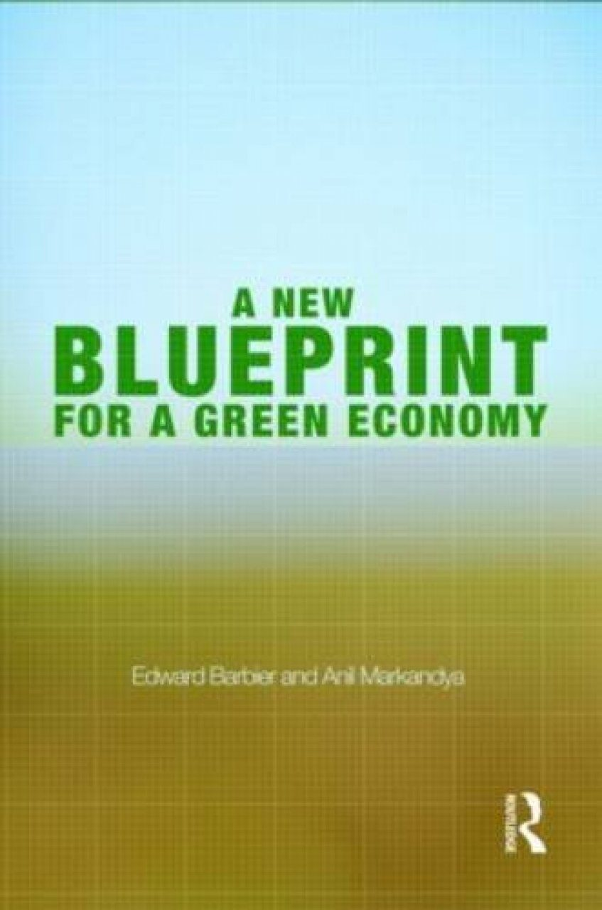 A new blueprint for a green economy edward b barbier anil a new blueprint for a green economy malvernweather Image collections