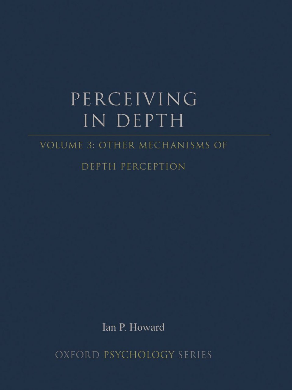 Perceiving in Depth, Volume 3: Other Mechanisms of Depth Perception
