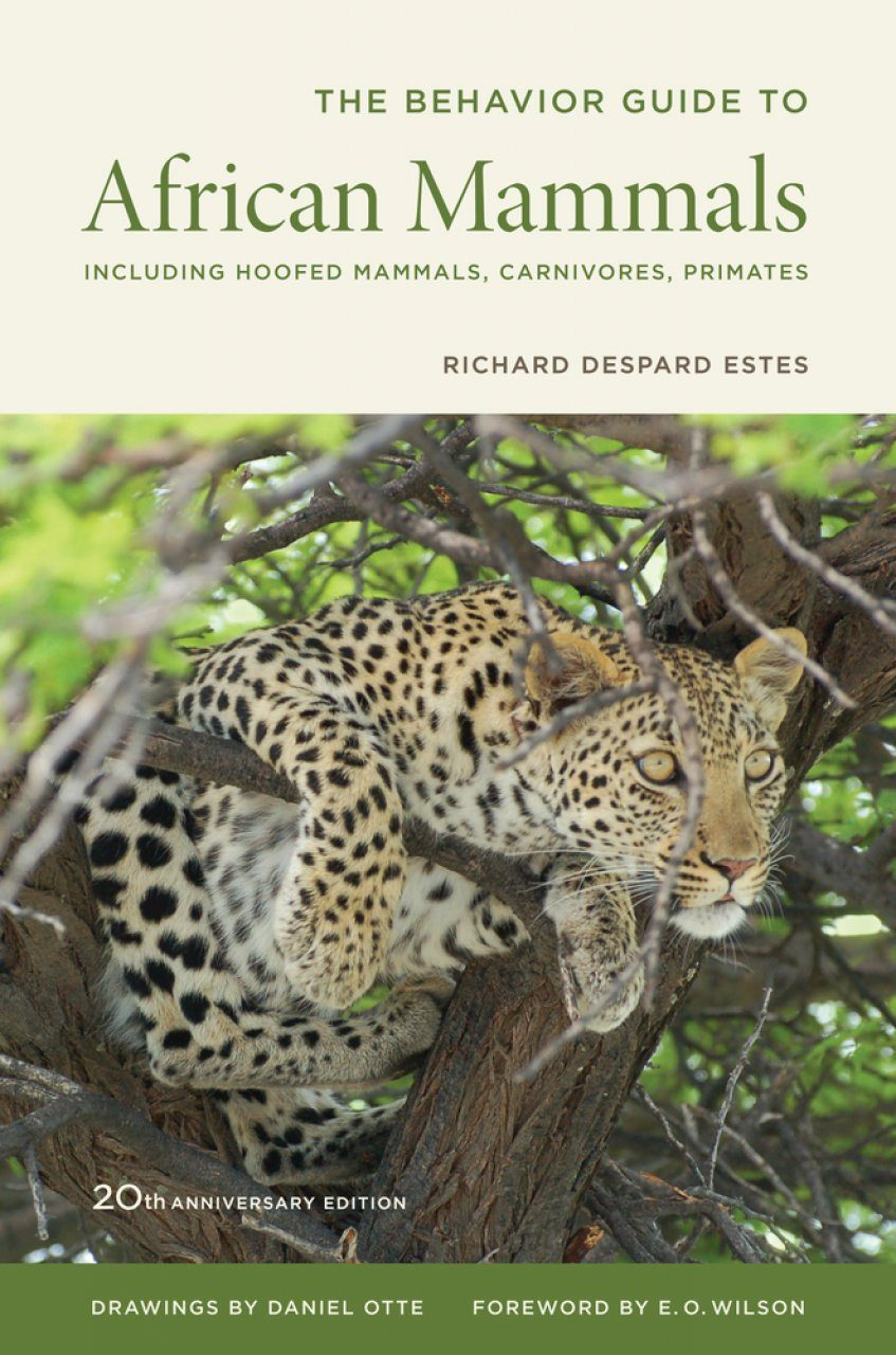 The Behavior Guide to African Mammals (20th Anniversary Edition)