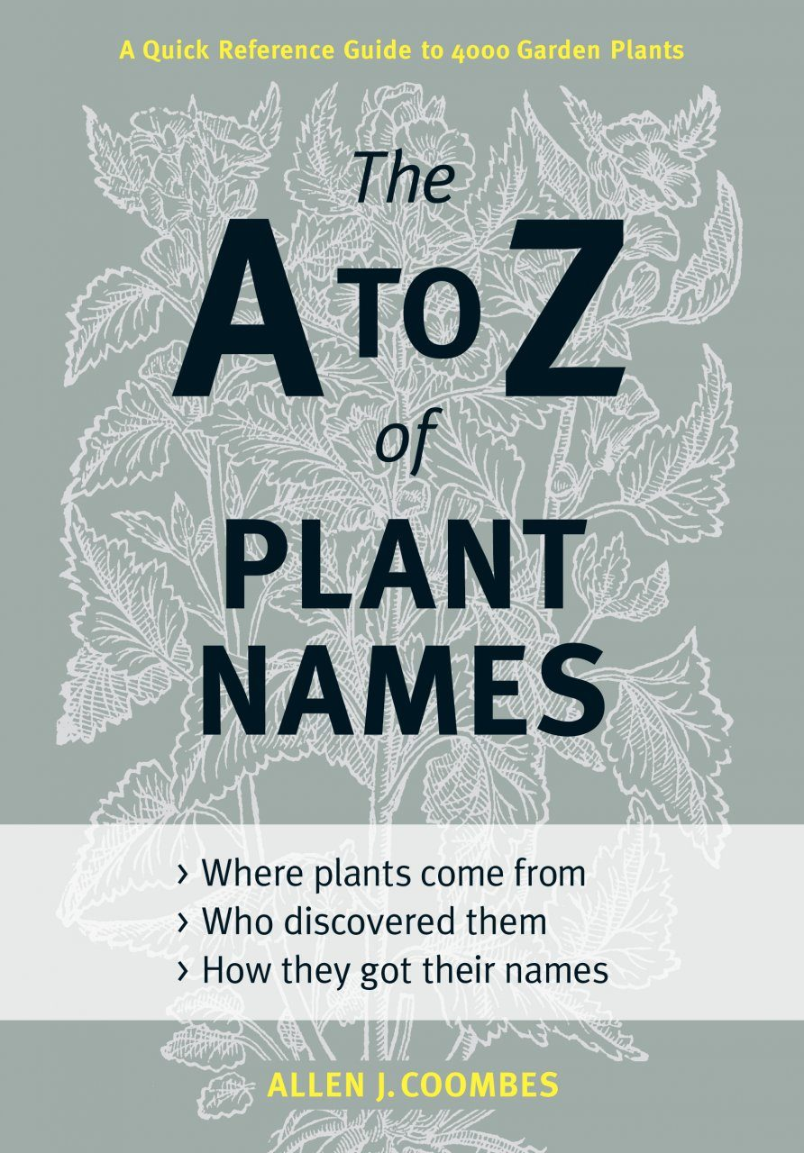 The A To Z Of Plant Names: A Quick Reference Guide To 4000
