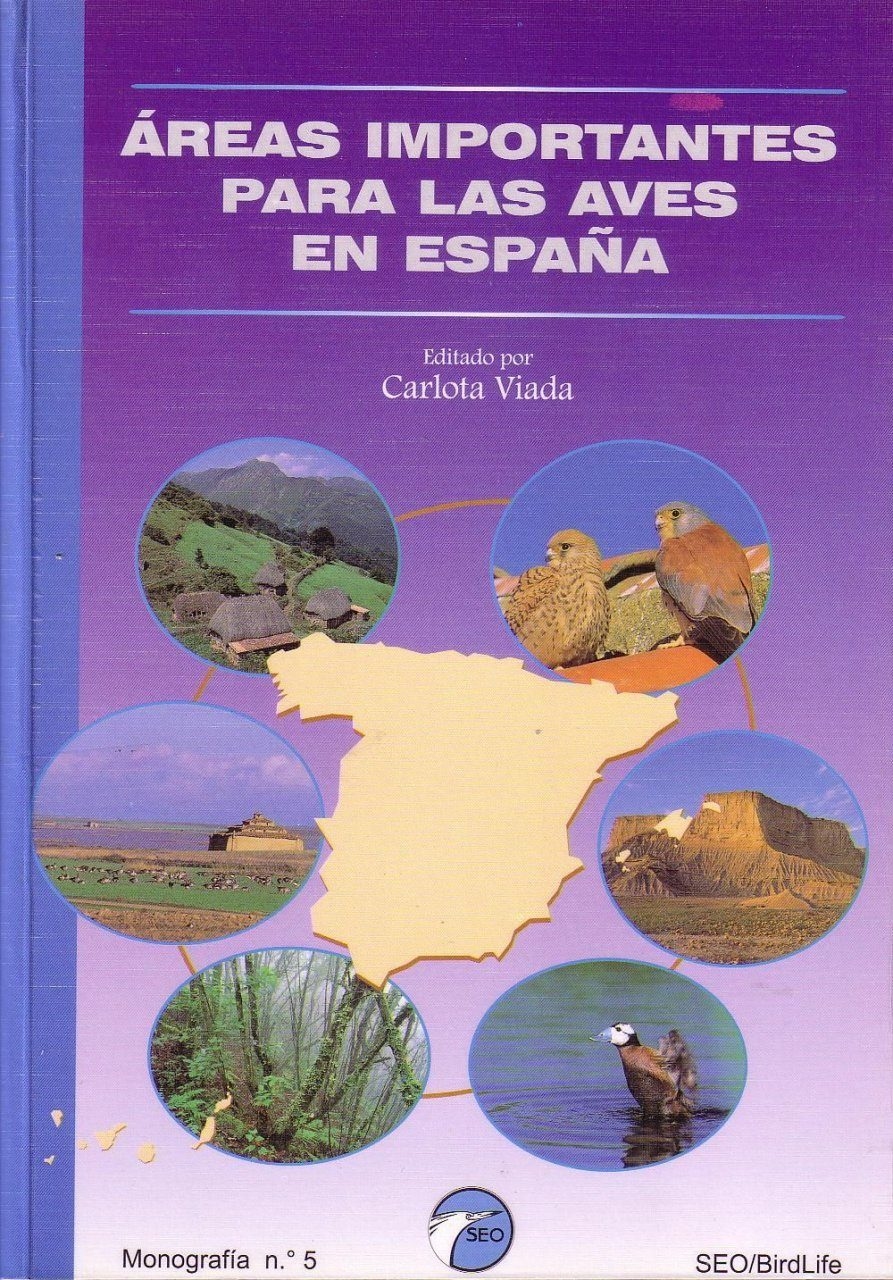 Areas Importantes para las Aves en España: Monografias 5 [Important Bird Areas in Spain]