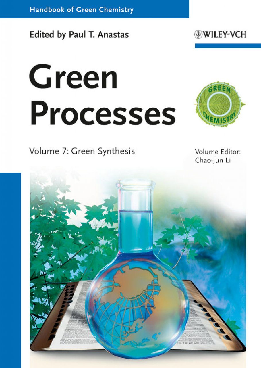 Handbook of Green Chemistry, Part 3: Green Processes (3-Volume Set)