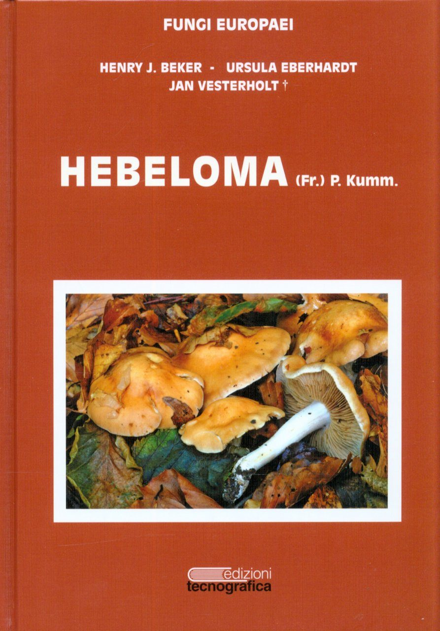 Fungi Europaei, Volume 14: Hebeloma (Fr.) P. Kumm. [English]