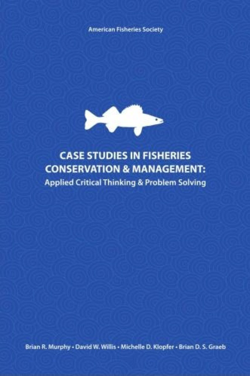 Case Studies in Fisheries Conservation and Management