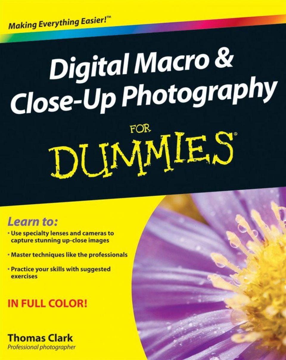 Digital Macro & Close-Up Photography For Dummies