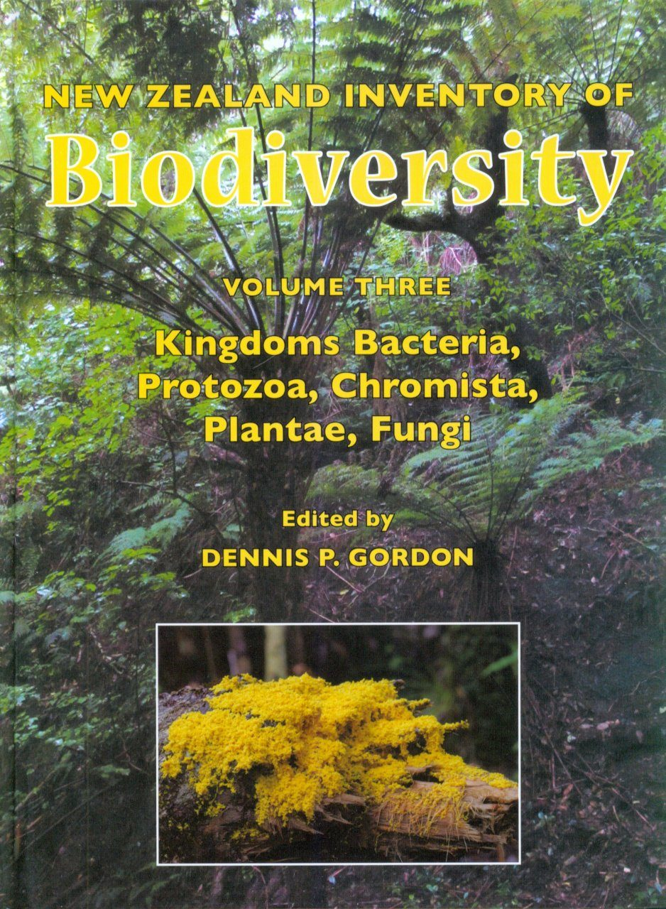 New Zealand Inventory of Biodiversity, Volume 3: Kingdoms Bacteria, Protozoa, Chromista, Plantae, Fungi