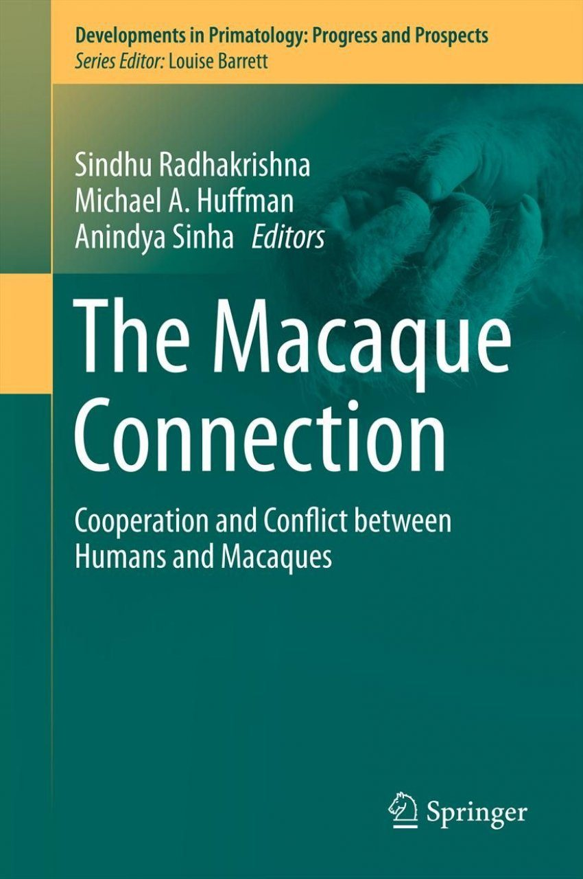 The Macaque Connection Cooperation and Conflict between Humans and  Macaques. Series: Developments in Primatology: Progress and Prospects ...